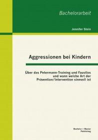 Aggressionen bei Kindern: Über das Petermann-Training und Faustlos und wann welche Art der Präventio