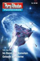 Planetenroman 59 + 60: Im Bann des Kometen / Geiseln der Sterne