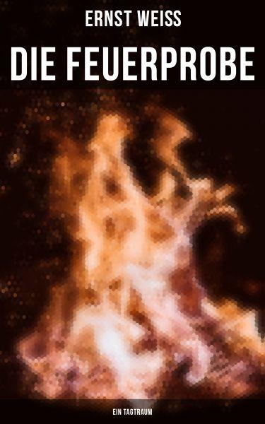 Die Feuerprobe: Ein Tagtraum