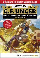 G. F. Unger Sonder-Edition Collection 5 - Western-Sammelband