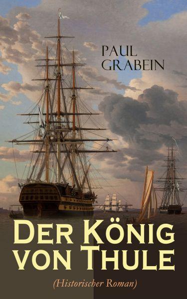 Der König von Thule (Historischer Roman)