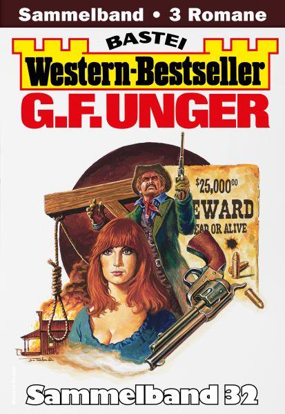 G. F. Unger Western-Bestseller Sammelband 32