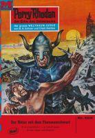 Perry Rhodan 502: Der Ritter mit dem Flammenschwert (Heftroman)