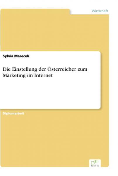 Die Einstellung der Österreicher zum Marketing im Internet