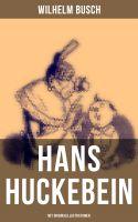 Hans Huckebein (Mit Originalillustrationen)