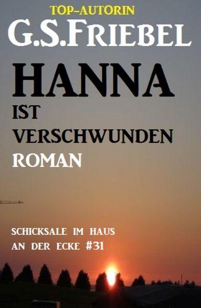 Schicksale im Haus an der Ecke #31: Hanna ist verschwunden