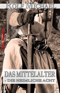DAS MITTELALTER – DIE HEIMLICHE ACHT und andere Geschichten aus Nordhessen #1