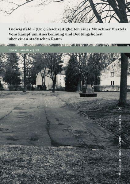 Ludwigsfeld – (Un-)Gleichzeitigkeiten eines Münchner Viertels