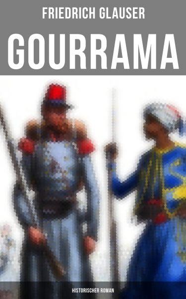 Gourrama: Historischer Roman