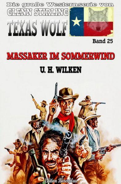 Texas Wolf #25: Massaker im Sommerwind