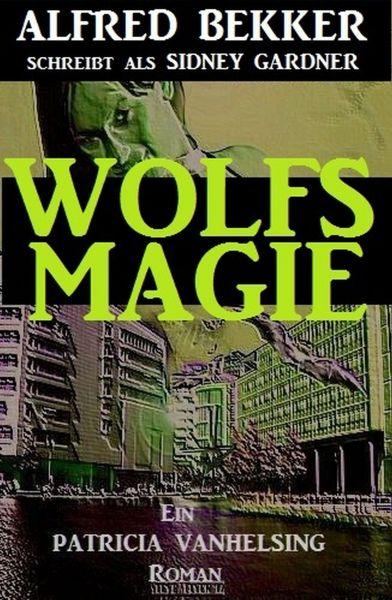 Patricia Vanhelsing Roman: Sidney Gardner - Wolfsmagie