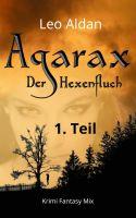 Agarax - Der Hexenfluch 1. Teil