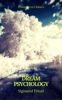 Dream Psychology (Best Navigation, Active TOC)(Prometheus Classics)
