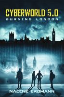 CyberWorld 5.0: Burning London