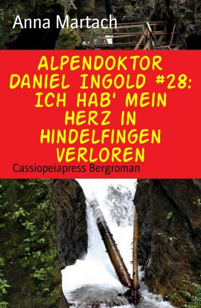 Alpendoktor Daniel Ingold #28: Ich hab' mein Herz in Hindelfingen verloren