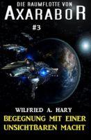 Die Raumflotte von Axarabor #3: Begegnung mit einer unsichtbaren Macht