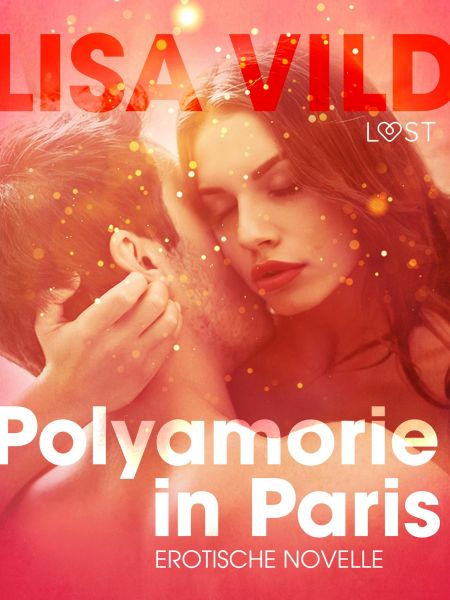 Polyamorie in Paris: Erotische Novelle