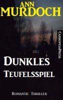 Dunkles Teufelsspiel: Romantic Thriller