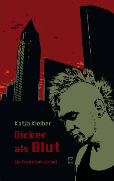 Dicker als Blut. Ein Frankfurt-Krimi