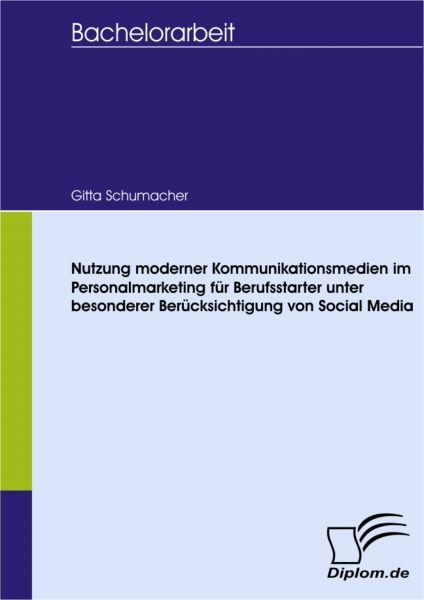 Nutzung moderner Kommunikationsmedien im Personalmarketing für Berufsstarter unter besonderer Berück