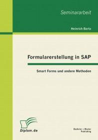 Formularerstellung in SAP: Smart Forms und andere Methoden