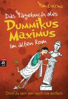 Das Tagebuch des Dummikus Maximus im alten Rom -