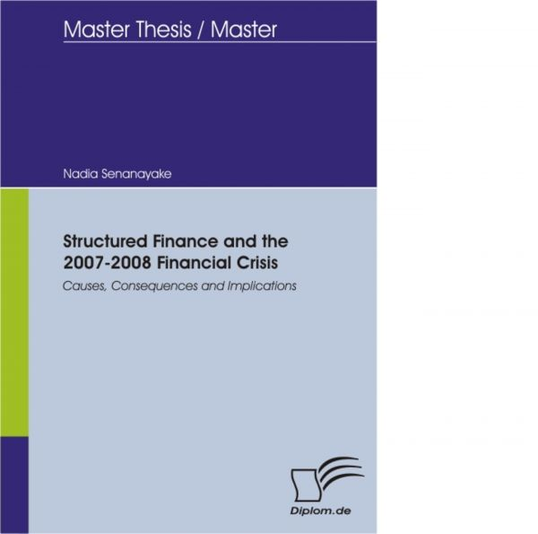 Structured Finance and the 2007-2008 Financial Crisis