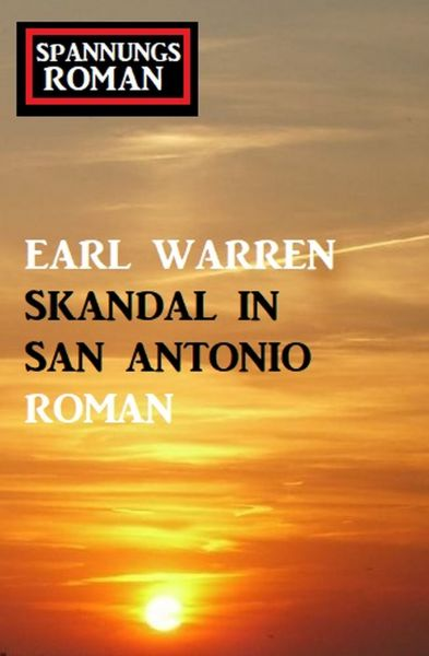 Skandal in San Antonio: Spannungsroman
