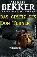 Neal Chadwick Western - Das Gesetz des Don Turner