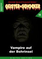 Geister-Schocker 15 - Vampire auf der Bohrinsel