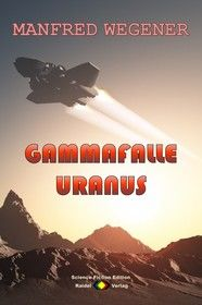 Gammafalle Uranus (Science Fiction Roman)