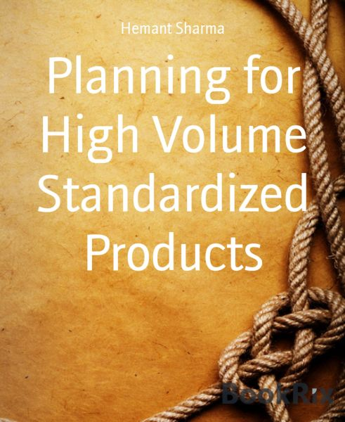 Planning for High Volume Standardized Products