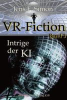 Intrige der KI ( VR-Fiction 3 )