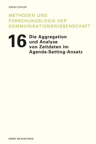 Die Aggregation und Analyse von Zeitdaten im Agenda-Setting-Ansatz