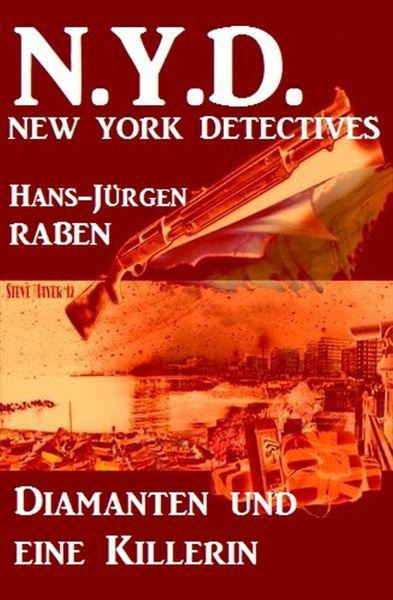 Diamanten und eine Killerin: N.Y.D. - New York Detectives