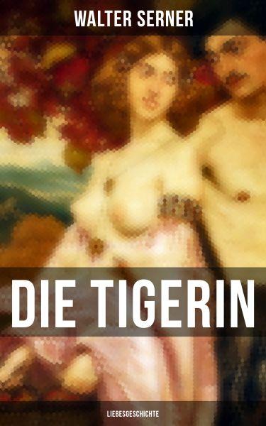 Die Tigerin: Liebesgeschichte