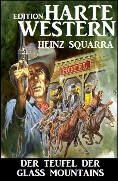 Der Teufel der Glass Mountains: Harte Western Edition