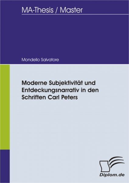 Moderne Subjektivität und Entdeckungsnarrativ in den Schriften Carl Peters