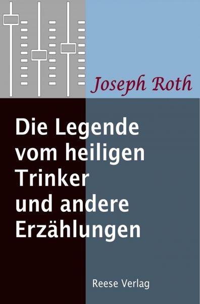 Die Legende vom heiligen Trinker und andere Erzählungen
