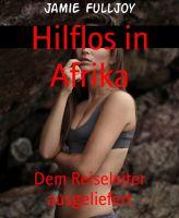 Hilflos in Afrika
