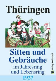 Thüringen – Sitten und Gebräuche im Jahresring und Lebensring 1927