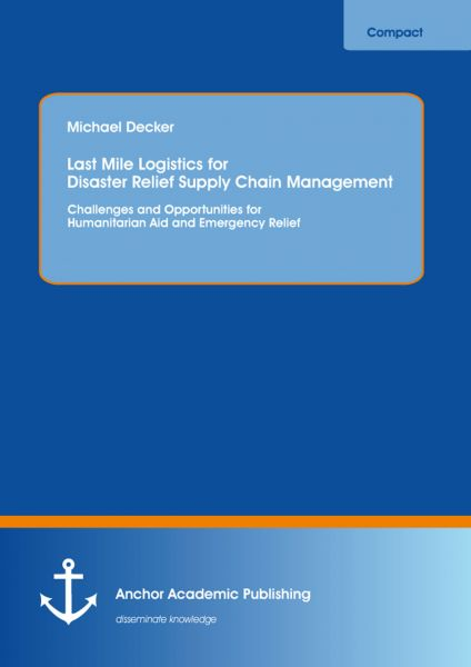 Last Mile Logistics for Disaster Relief Supply Chain Management: Challenges and Opportunities for Hu