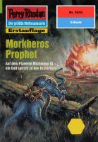 Perry Rhodan 2010: Morkheros Prophet (Heftroman)
