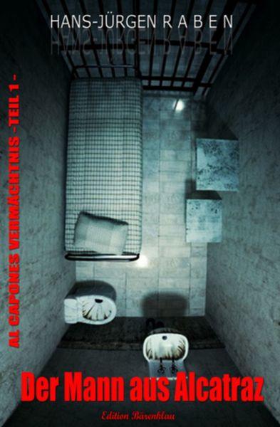 AL CAPONES VERMÄCHTNIS #1: Der Mann aus Alcatraz