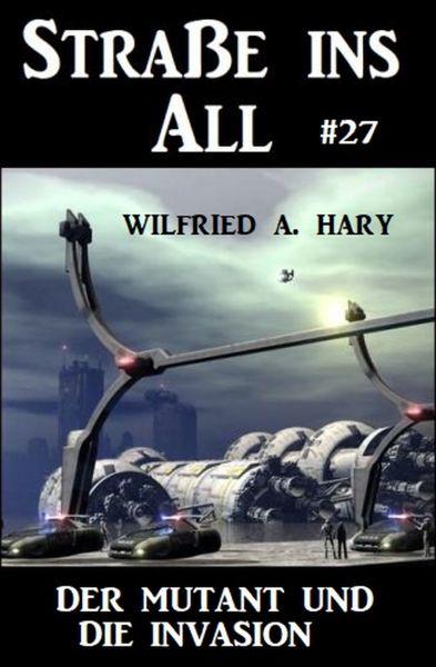 Straße ins All 27: Der Mutant und die Invasion