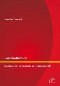 Lernmotivation - Stationsarbeit im Vergleich zu Frontalunterricht