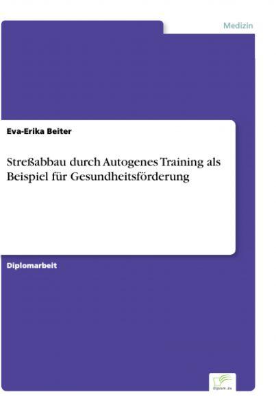Streßabbau durch Autogenes Training als Beispiel für Gesundheitsförderung