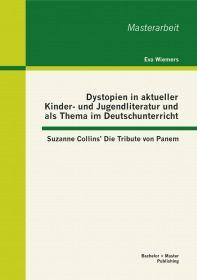 Dystopien in aktueller Kinder- und Jugendliteratur und als Thema im Deutschunterricht: Suzanne Colli