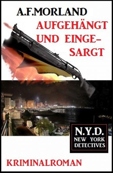 Aufgehängt und eingesargt: N.Y.D. – New York Detectives