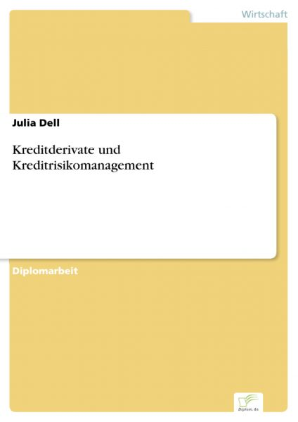 Kreditderivate und Kreditrisikomanagement